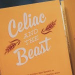 Celiac and the Beast: A Love Story Between A Gluten-Free Girl, Her Genes, and a Broken Digestive Tract AVAILABLE NOW