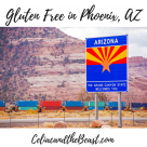 Gluten Free in Phoenix Arizona