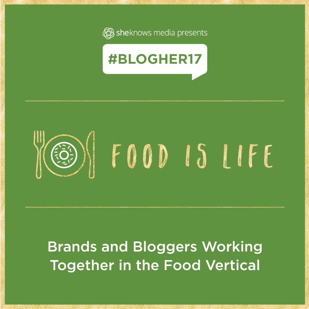 BlogHer 17 Speaker Brands and Bloggers Working Together in Food