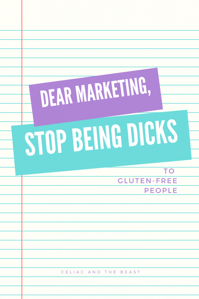 Dear Marketing Stop Being Dicks to Gluten Free People